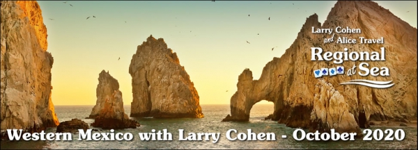 Larry Cohen Regional at Sea - Mexico's stunning West Coast - October 2020